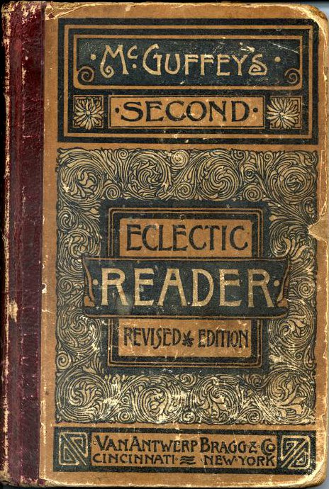 McGuffey's Eclectic Readers were the main teaching tools at one-room schoolhouses across America.